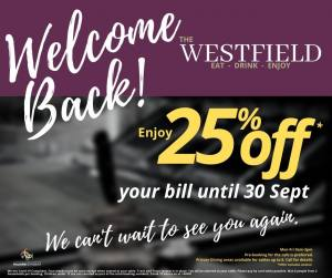 WELCOME BACK - Westfield Cafe is now open.